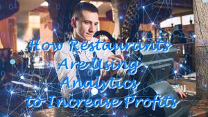 How Restaurants Are Using Analytics to Increase Profits