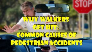 Why Walkers Get Hit: Common Causes of Pedestrian Accidents